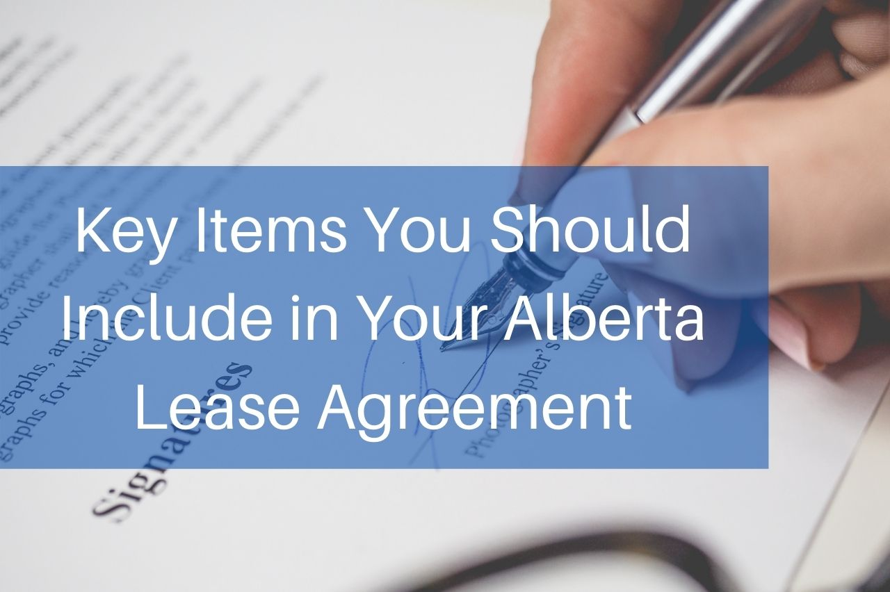 Key Items You Should Include in Your Alberta Lease Agreement