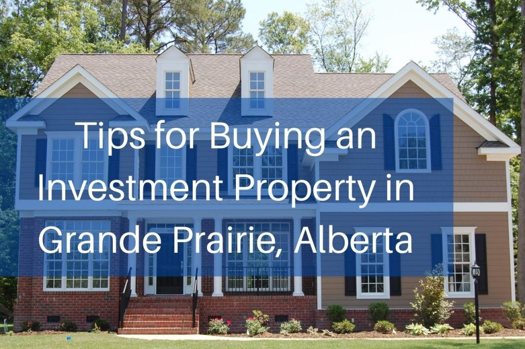 Tips for Buying an Investment Property in Grande Prairie, Alberta