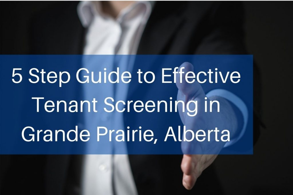5 Step Guide to Effective Tenant Screening in Grande Prairie, Alberta