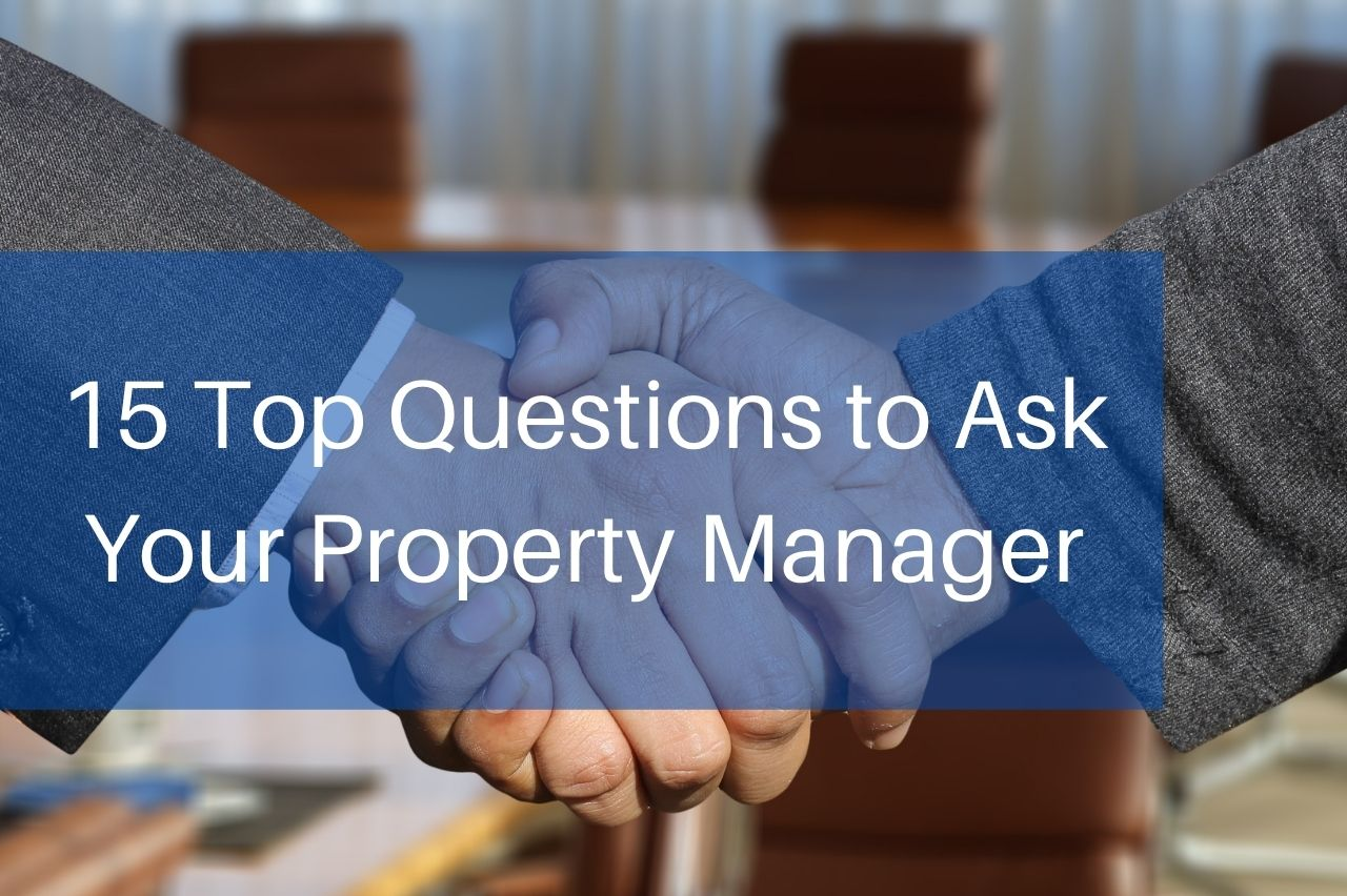 15 Top Questions to Ask Your Property Manager