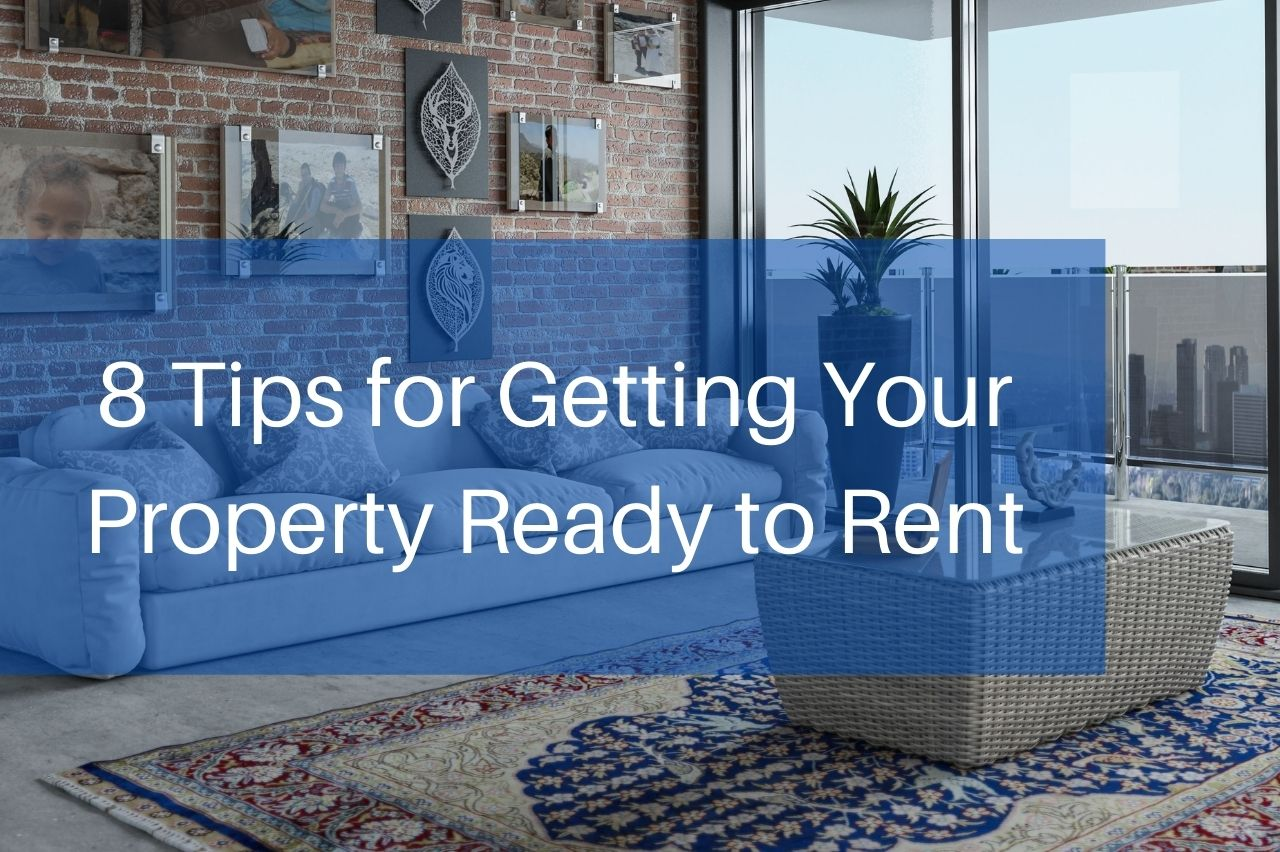 8 Tips for Getting Your Property Ready to Rent