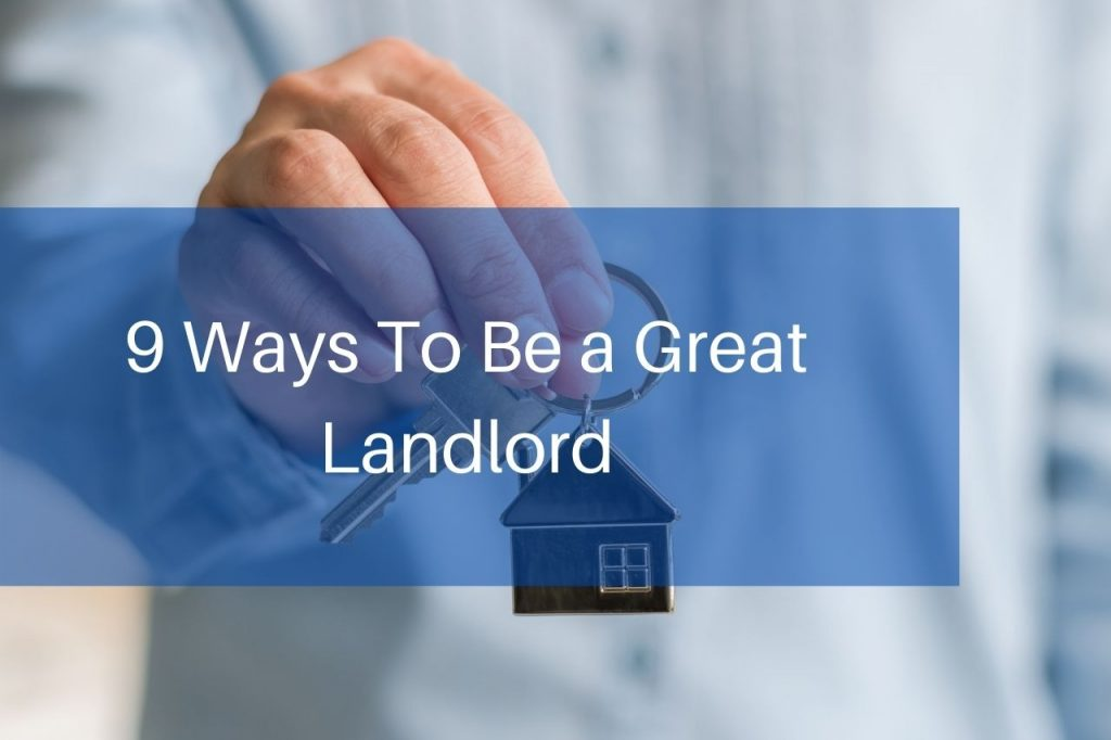 9 Ways To Be a Great Landlord